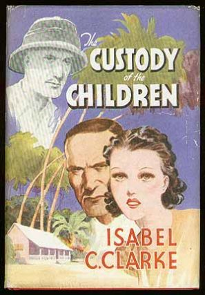 The Custody of the Children. Isabel C. CLARKE.