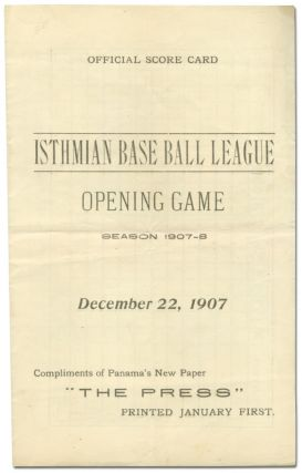 Official Score Card; Isthmian Base Ball League Opening Game, Season 1907-8. December 22, 1907