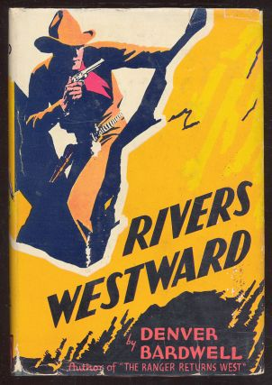 Rivers Westward. Denver BARDWELL