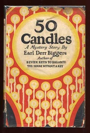 Fifty Candles [Jacket title: 50 Candles]. Earl Derr BIGGERS