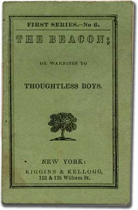 The Beacon; or Warnings to Thoughtless Boys