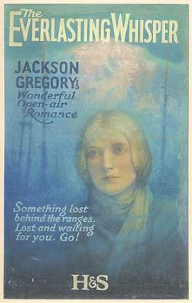 Original Dust Jacket Art: The Everlasting Whisper by Jackson Gregory. Artist Unknown, Jackson...