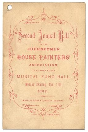 Dance Card]: Second Annual Ball of the Journeymen House Painters' Association to be given at...