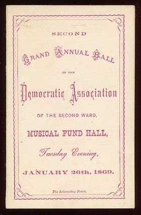 Dance Card): Second Grand Annual Ball of the Democratic Association of the Second Ward. Musical...