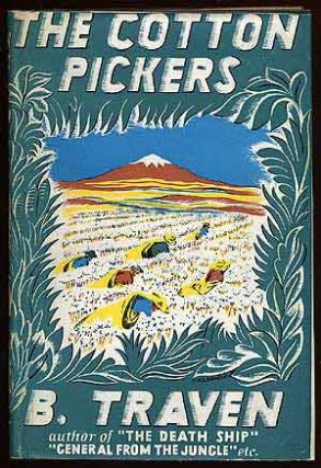The Cotton Pickers. B. TRAVEN