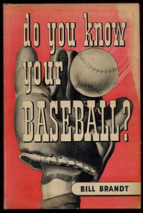 Do You Know Your Baseball? Bill BRANDT