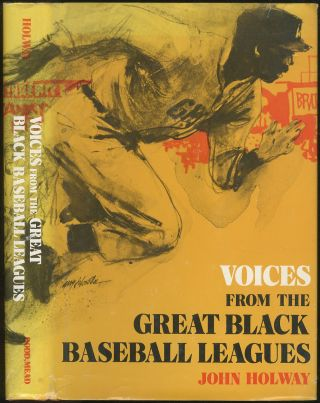 Voices From the Great Black Baseball Leagues. John HOLWAY