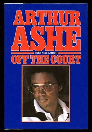 Off the Court. Arthur ASHE, Neil Amdur.