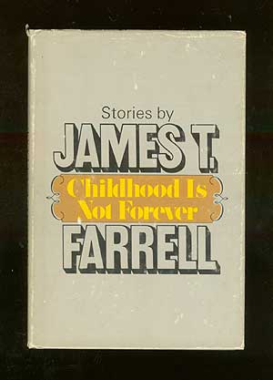 Childhood Is Not Forever. James T. FARRELL