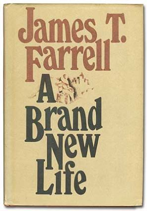 A Brand New Life. James T. FARRELL