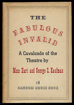 The Fabulous Invalid. Moss HART, George S. Kaufman