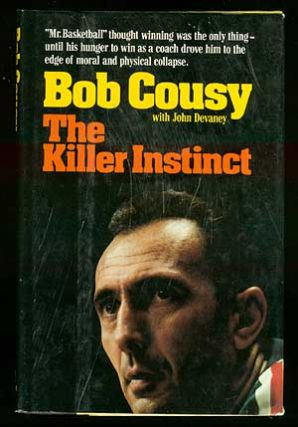 The Killer Instinct. Bob COUSY, John Devaney