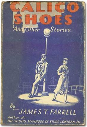 Calico Shoes and Other Stories. James T. FARRELL