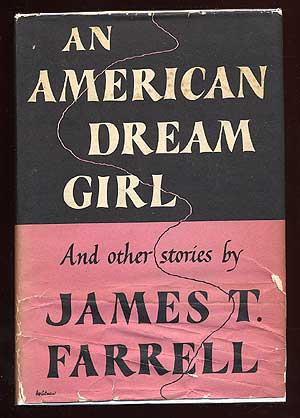 An American Dream Girl and Other Stories. James T. FARRELL
