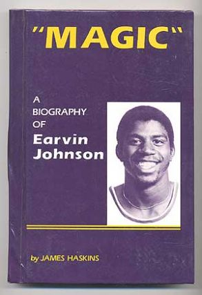 """Magic"": A Biography of Earvin Johnson. James HASKINS"