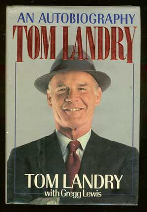 Tom Landry: An Autobiography. Tom LANDRY, Gregg Lewis