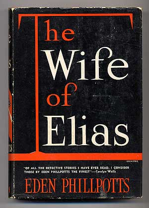 The Wife of Elias. Eden PHILLPOTTS