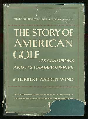 The Story of American Golf: Its Champions and Its Championships. Herbert Warren WIND