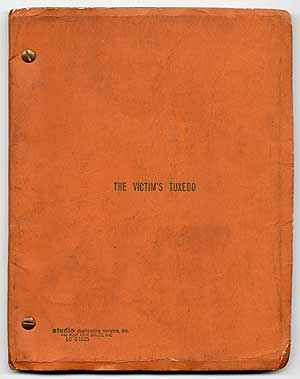 Screenplay]: The Victim's Tuxedo: Screenplay based on the short story The Corpse Next Door by...