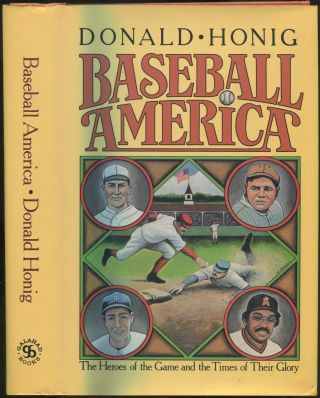 Baseball America: The Heroes of the Game and the Times of Their Glory. Donald HONIG