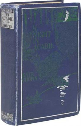A Night in Acadie. Kate CHOPIN