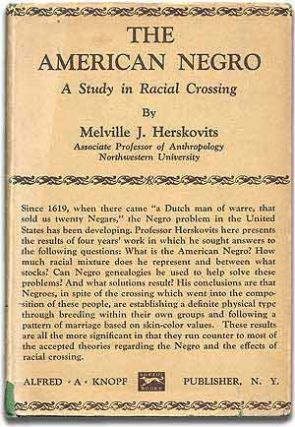 The American Negro: A Study in Racial Crossing. Melville J. HERSKOVITS
