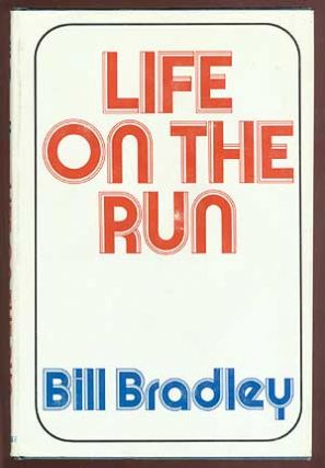 Life on the Run. Bill BRADLEY.