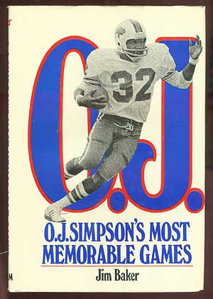 O.J. Simpson's Most Memorable Games. Jim BAKER