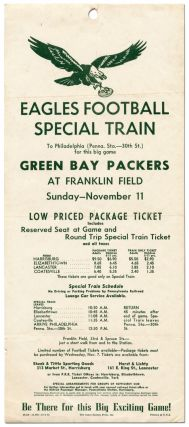 [Broadside]: Eagles Football Special Train to Philadelphia (Penna. Sta. -30th St.) for this big game Green Bay Packers at Franklin Field Sunday -- November 11...