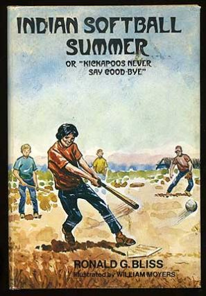 "Indian Softball Summer or ""Kickapoos Never Say Good-Bye"" Ronald G. BLISS"