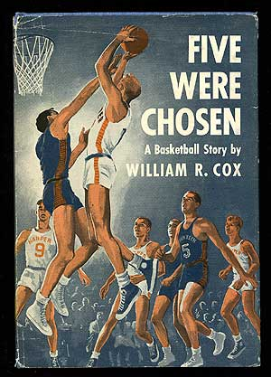 Five Were Chosen: A Basket Ball Story. William R. COX