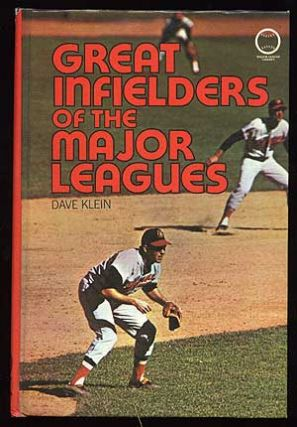 Great Infielders of the Major Leagues. Dave KLEIN