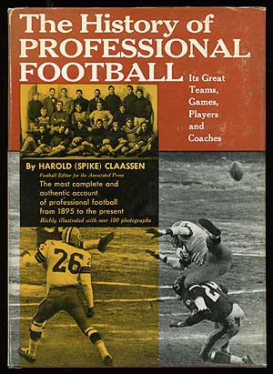 The History of Professional Football. Harold CLAASSEN, Spike
