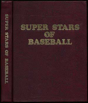 Super Stars of Baseball: Their Lives, Their Loves, Their Laughs, Their Laments. Bob BROEG