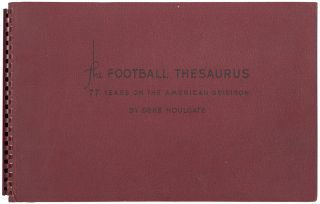The Football Thesaurus: 77 Years on the American Gridiron. Deke HOULGATE