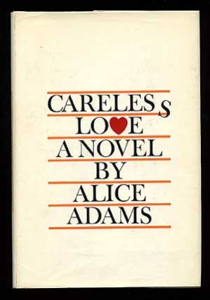 Careless Love. Alice ADAMS.