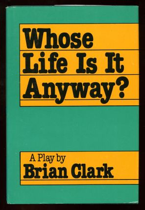 Whose Life Is It Anyway? Brian CLARK