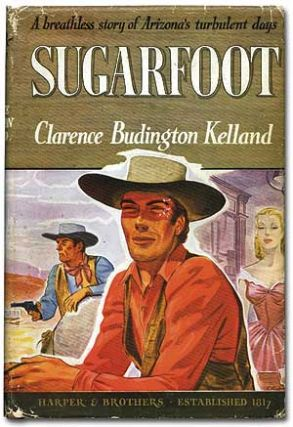Sugarfoot. Clarence Budington KELLAND