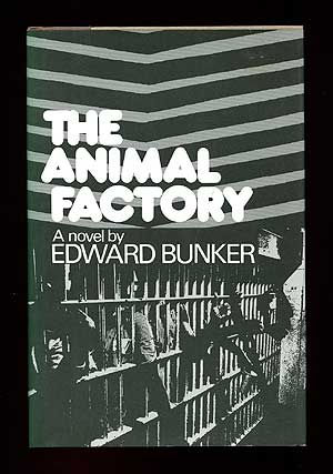 The Animal Factory. Edward BUNKER