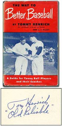 The Way to Better Baseball: A Guide for Young Ball Players and Their Coaches including a special...