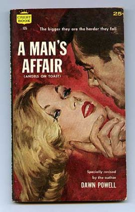 A Man's Affair [Angels on Toast]. Dawn POWELL
