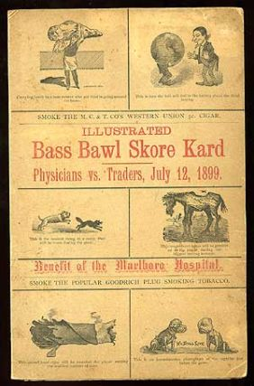 Illustrated Bass Bawl Skore Kard: Physicians vs. Traders, July 12, 1899. Benefit of the Marlboro...