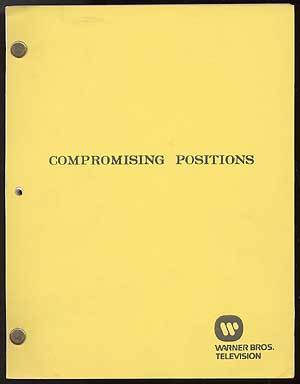 Teleplay]: Compromising Positions (adapted from the novel by Susan Isaacs). Paul ZINDEL, Susan...