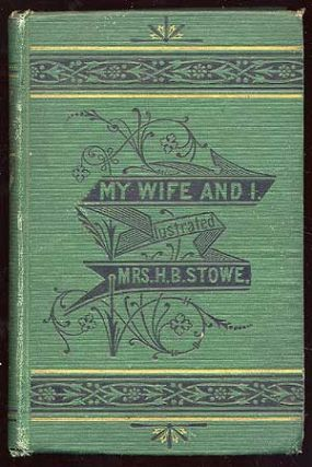 My Wife and I: or Harry Henderson's History. Harriet Beecher STOWE