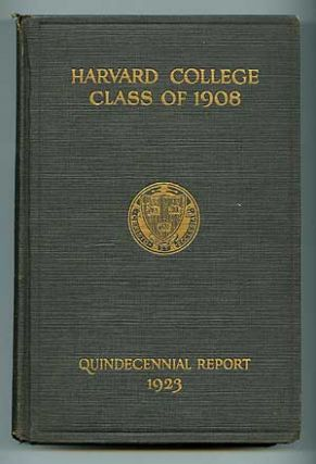 Secretary's Fourth Report: Harvard College Class of 1908 Quindecennial Report 1923. Alain...