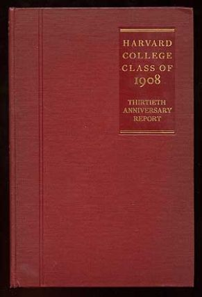 Harvard Class of 1908 Thirtieth Anniversary Report June, 1938 (Seventh Report). Alain LOCKE, Paul...