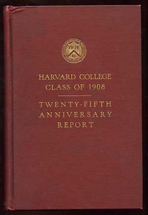 Harvard College Class of 1908 Twenty-Fifth Anniversary Report June, 1933 - Sixth Report. Alain...