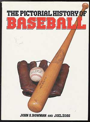The Pictorial History of Baseball. John S. And Joel Zoss Bowman