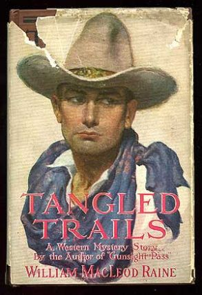 Tangled Trails: A Western Detective Story. William MacLeod RAINE