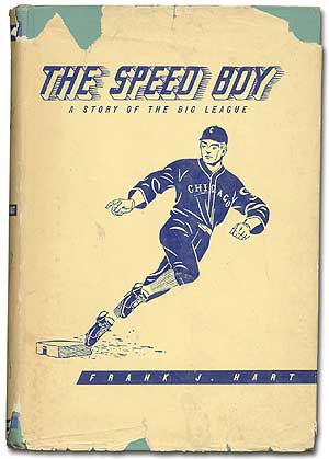 The Speed Boy: A Story of the Big League. Frank J. HART